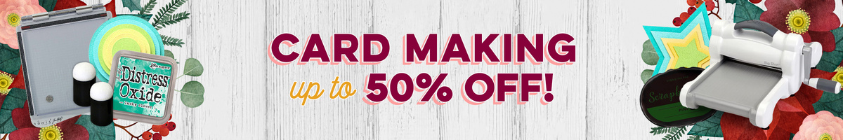 Card Making 20% to 50% OFF