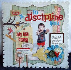 To Discipline You