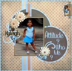 Attitude? Who Me?