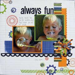 always fun