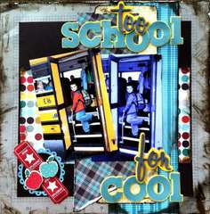 Too School for Cool (Scraptastic Club)