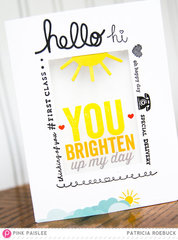 You Brighten My Day | Pink Paislee