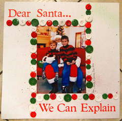 Dear Santa....We can Explain