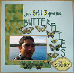 You {Still} Give Me Butteflies