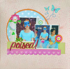 So Poised!! ( My Scraps and More Recipe 4/17 challenge)