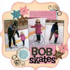 * Bob Skates *
