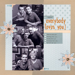 Everybody loves you!