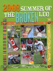 2008 Summer of the Broken Leg