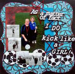 As a matter of fact I DO kick like a GIRL!