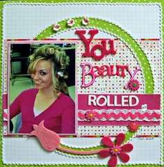 You got BEAUTY all Rolled Up