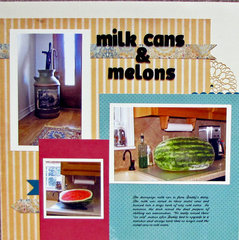 Milk cans & melons