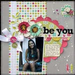 BE YOU *** THE SCRAPPIEST***