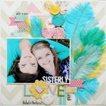 Sisterly Love by Megan Klauer featuring the new Bella Blvd Feathers
