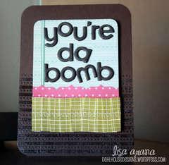 you're da bomb