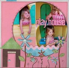 ***play house***