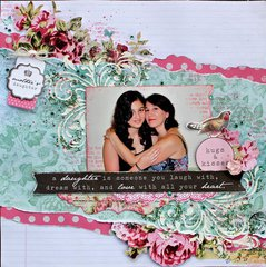 Kaisercraft DT - Oh So Lovely LO -Mother Daughter