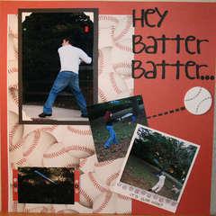 Hey Batter Batter...