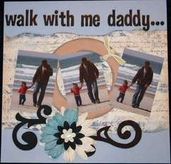 Walk With Me Daddy...