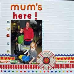 Mum's here!