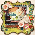 The Bride:  **Bo Bunny Olivia**