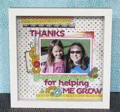 THANKS for helping ME GROW Scrapbook Frame