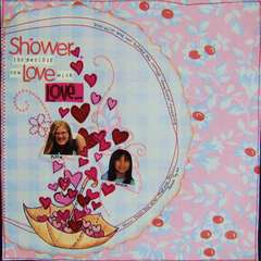 Shower the people you love with love...