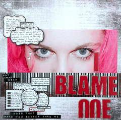 I Blame Me