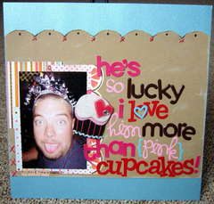 He's So Lucky I Love Him More Than (Pink) Cupcakes!