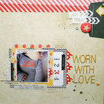 *HIP KIT CLUB - February 2013 Kit* Worn with Love Layout
