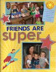 Friends are Super!