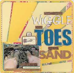 {Take Time To Wiggle Your} Toes In The Sand