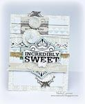 Incredibly Sweet card *Scraps Of Elegance April Kit *