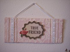 Shabby Chic**True Friend Sign