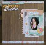 Welcome Sweetie