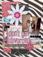 Dont get divorced!!