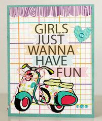 Girls Just Wanna Have Fun by Greta Hammond
