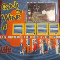 Catch the Wave of Life