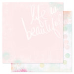 American Crafts - Heidi Swapp - Dreamy Collection - 12 x 12 Double Sided Paper - Life is Beautiful