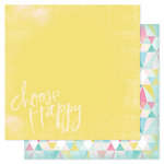 American Crafts - Heidi Swapp - Dreamy Collection - 12 x 12 Double Sided Paper - Choose Happy