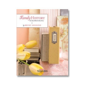 Creating Keepsakes - Family History Scrapbooking by Becky Higgins, CLEARANCE