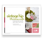 Ella Publishing - Vintage Hip Christmas Crafts by Margie Romney-Aslett with daughters Megan and Brooke (E-book)