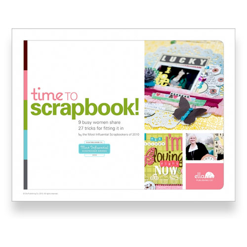 Ella Publishing - Time to Scrapbook! by the Most Influential Scrapbookers of 2010