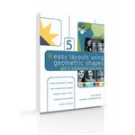 New to Scrapbooking Quick Guide 5 - Easy Layouts Using Geometric Shapes (E-Book)