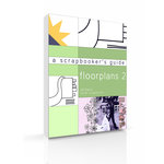 A Scrapbooker's Guide: Floorplans II (E-Book)