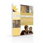 A Scrapbooker's Guide: Scrapbook Planning and Cover Designs (E-Book)