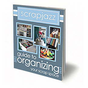 The Scrapjazz Guide to Organizing Your Scrap Space (E-Book)