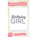 Echo Park - Birthday Collection - Girl - Designer Dies - Birthday Girl