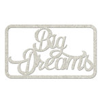 FabScraps - Floral Delight Collection - Die Cut Words - Big Dreams