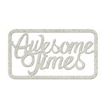 FabScraps - Floral Delight Collection - Die Cut Words - Awesome Times