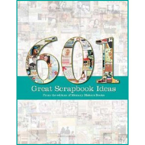 F+W Publications Inc. - Memory Makers Magazine - 601 Great Scrapbook Ideas, CLEARANCE